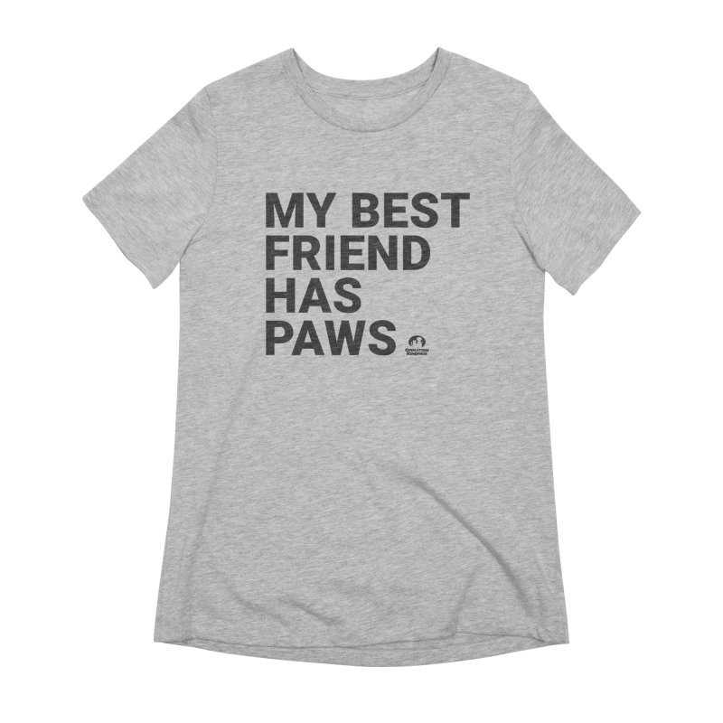 My Best Friend Has Paws in Women's Extra Soft T-Shirt Heather Grey by operationkindness's shop