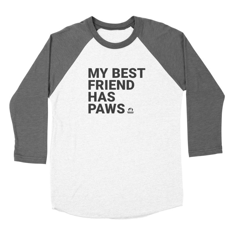 My Best Friend Has Paws Women's Longsleeve T-Shirt by operationkindness's shop