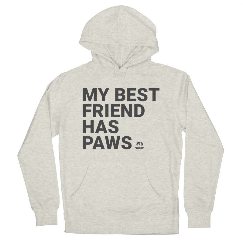 My Best Friend Has Paws Women's French Terry Pullover Hoody by operationkindness's shop