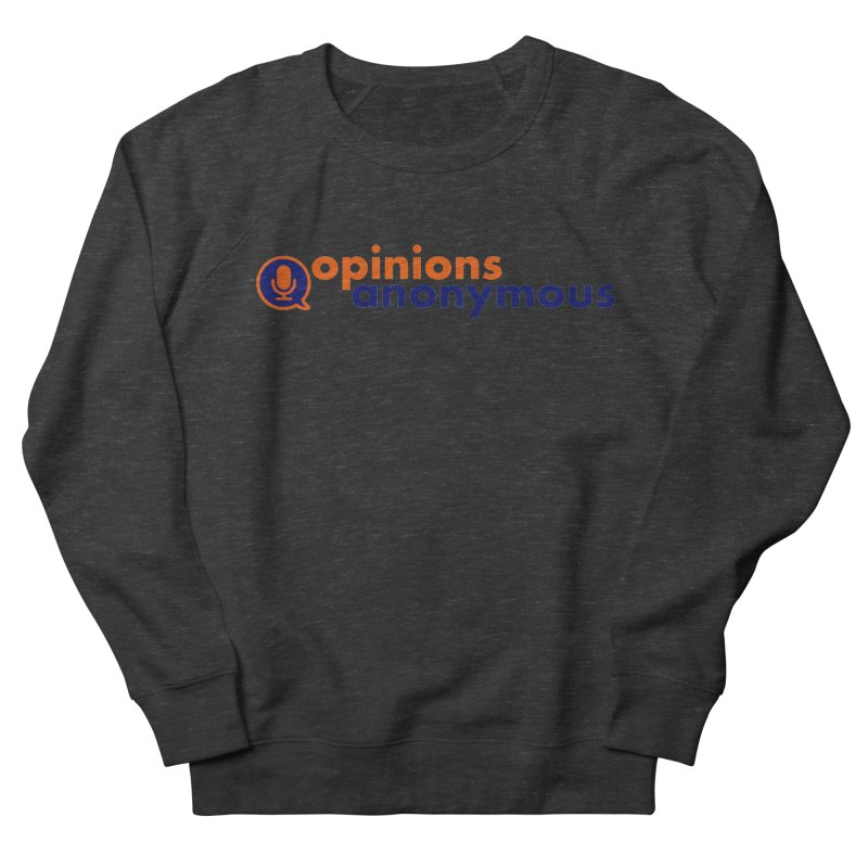 Opinions Anonymous Women's Sweatshirt by Opinions Anonymous