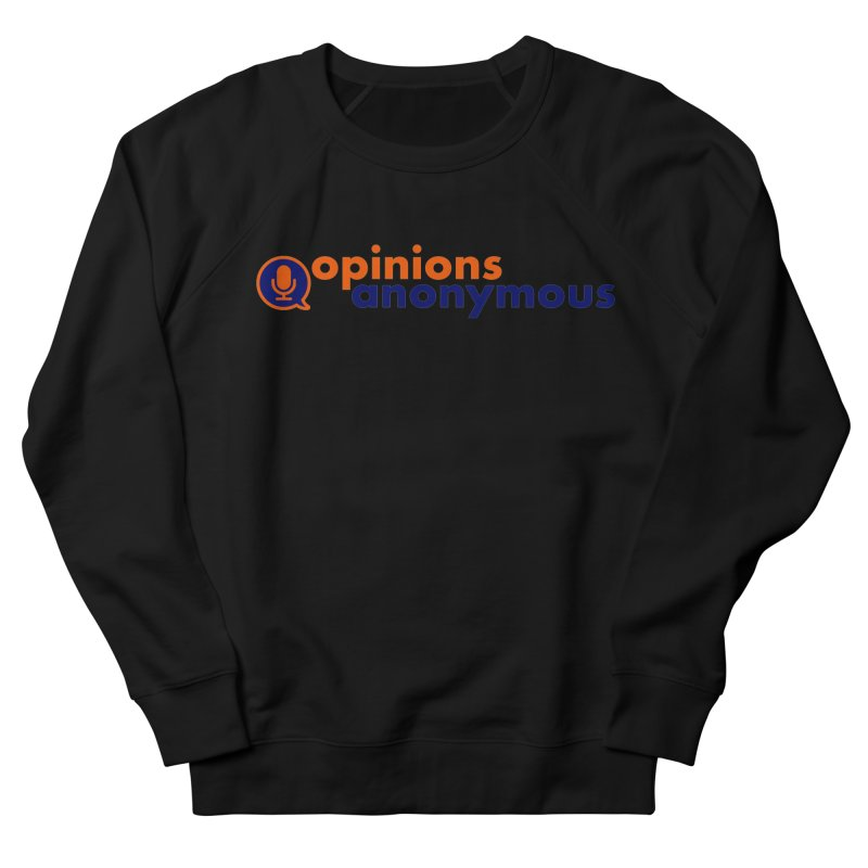 Opinions Anonymous Women's French Terry Sweatshirt by Opinions Anonymous