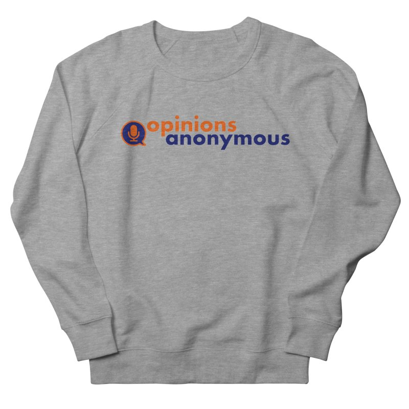 Opinions Anonymous Men's French Terry Sweatshirt by Opinions Anonymous