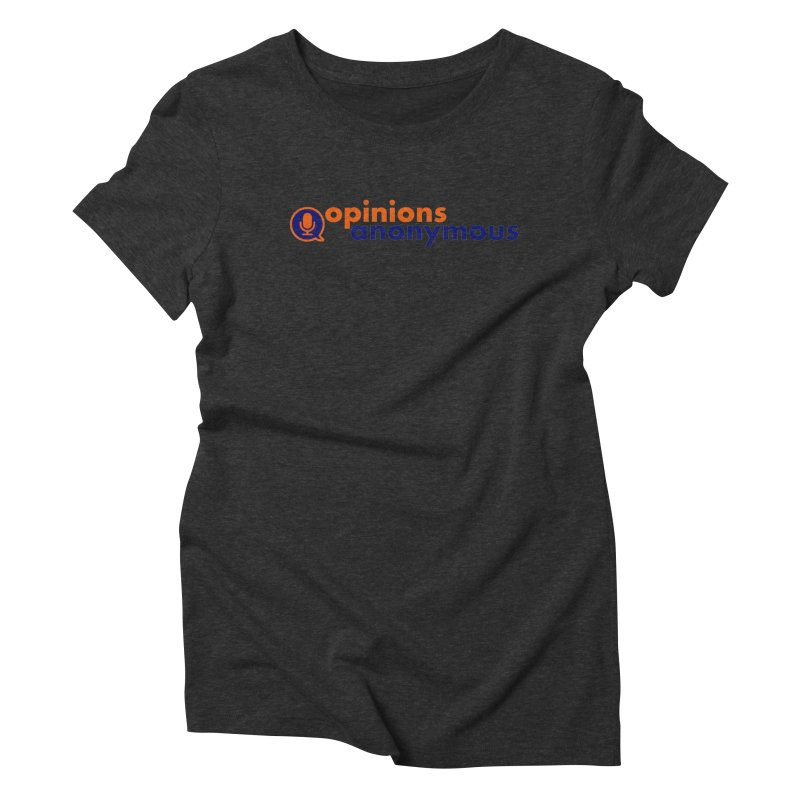 Opinions Anonymous Women's Triblend T-Shirt by Opinions Anonymous