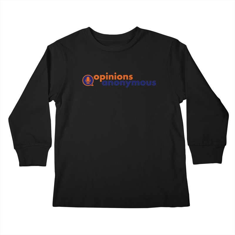 Opinions Anonymous Kids Longsleeve T-Shirt by Opinions Anonymous