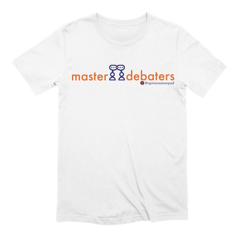 Master Debaters Men's Extra Soft T-Shirt by Opinions Anonymous