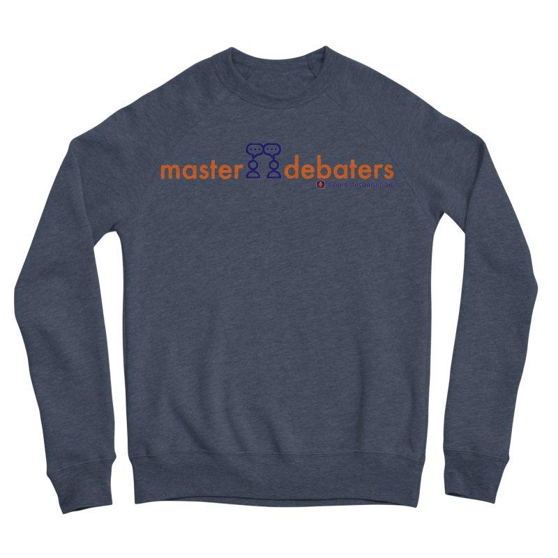 Master Debaters Men's Sweatshirt by Opinions Anonymous