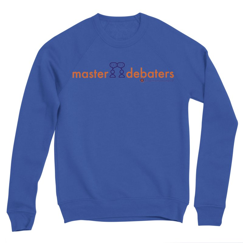 Master Debaters Men's Sweatshirt by Opinions Anonymous