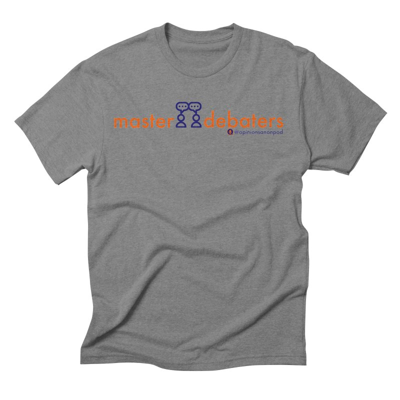 Master Debaters Men's Triblend T-Shirt by Opinions Anonymous