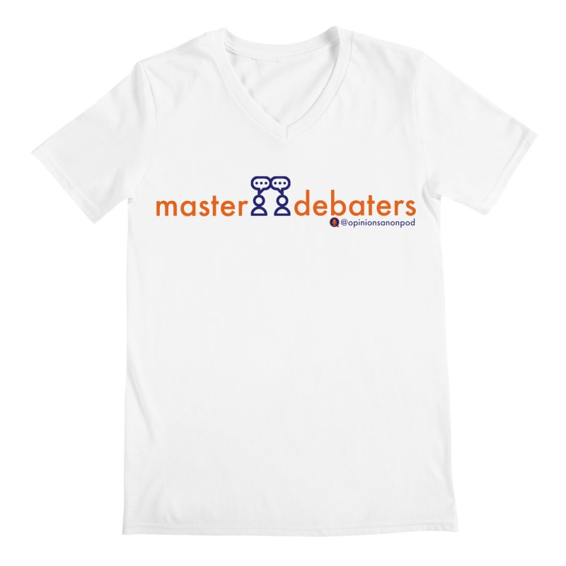 Master Debaters Men's V-Neck by Opinions Anonymous