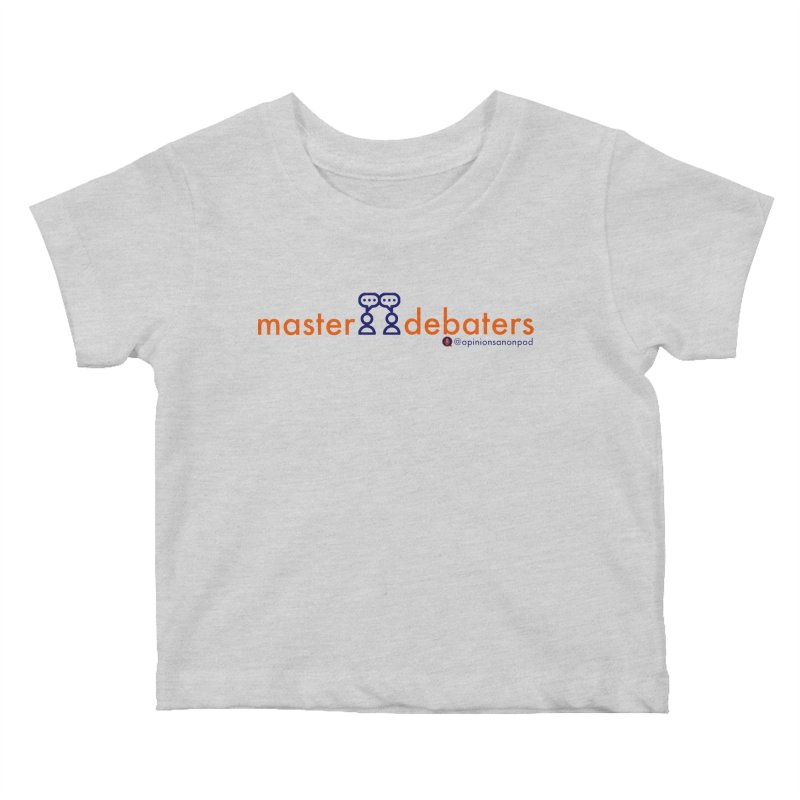 Master Debaters Kids Baby T-Shirt by Opinions Anonymous