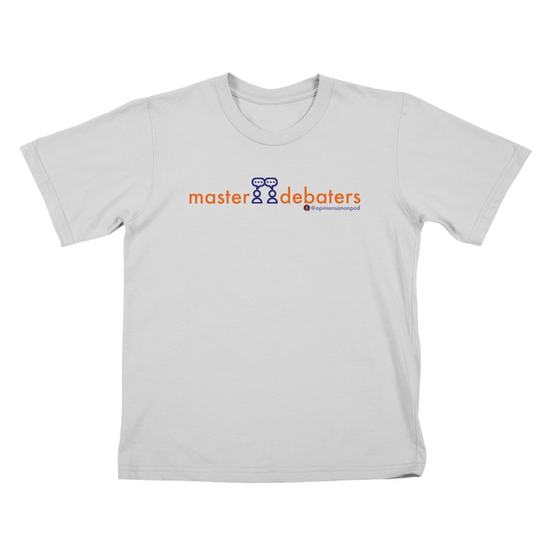 Master Debaters Kids T-Shirt by Opinions Anonymous