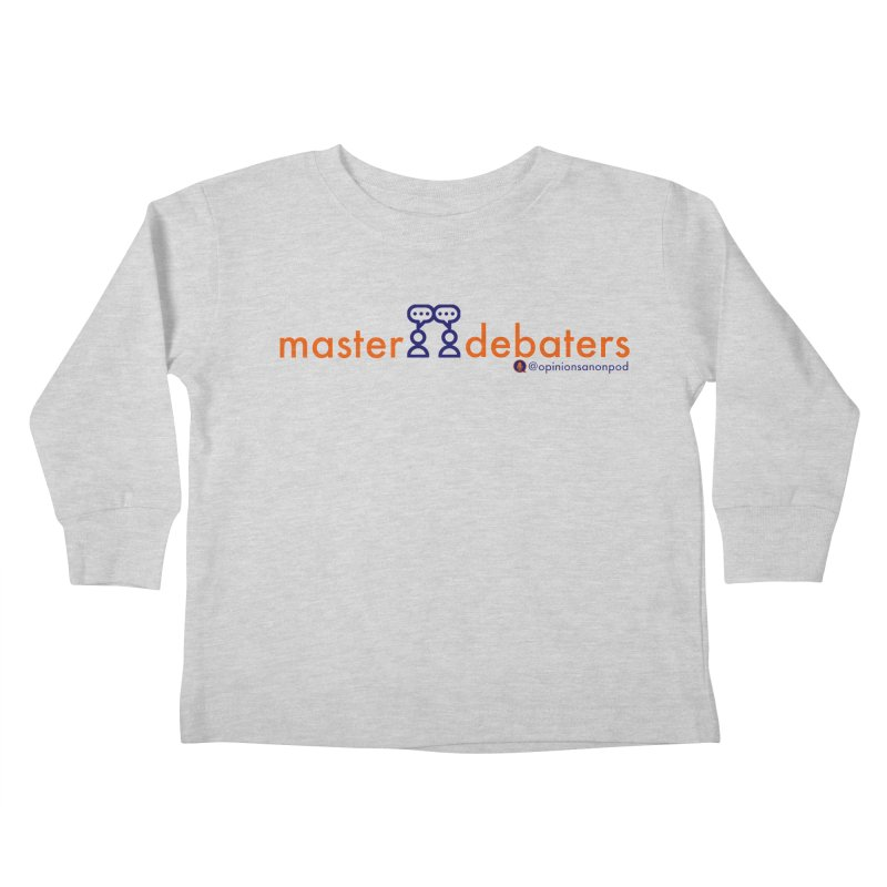 Master Debaters Kids Toddler Longsleeve T-Shirt by Opinions Anonymous