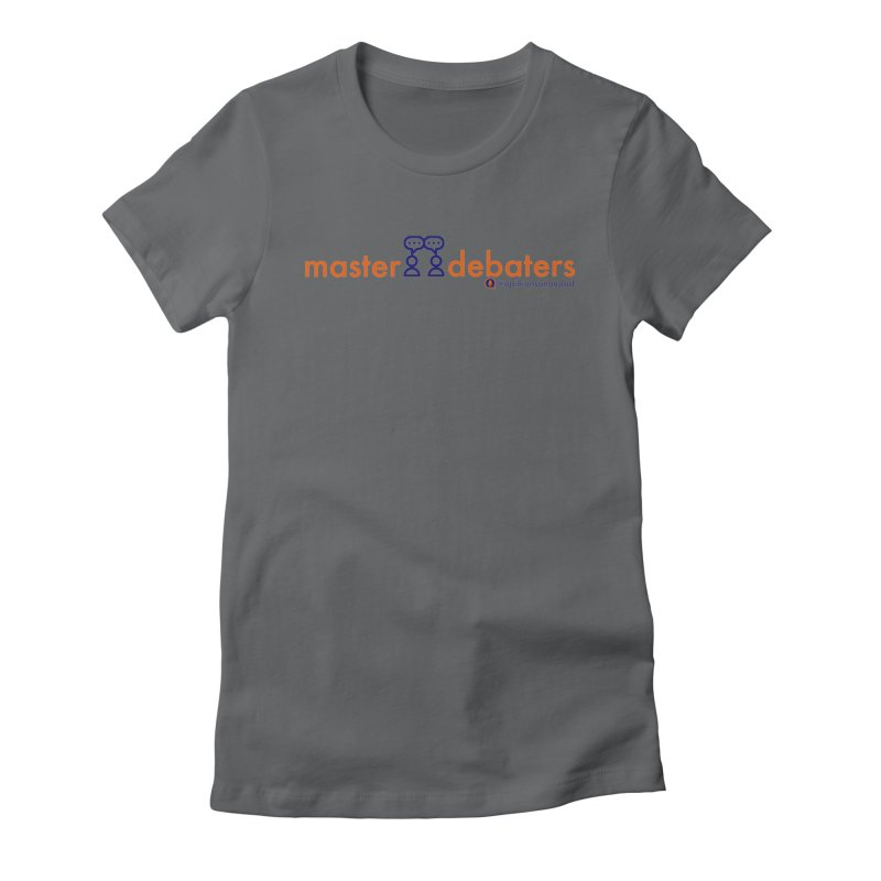 Master Debaters Women's Fitted T-Shirt by Opinions Anonymous