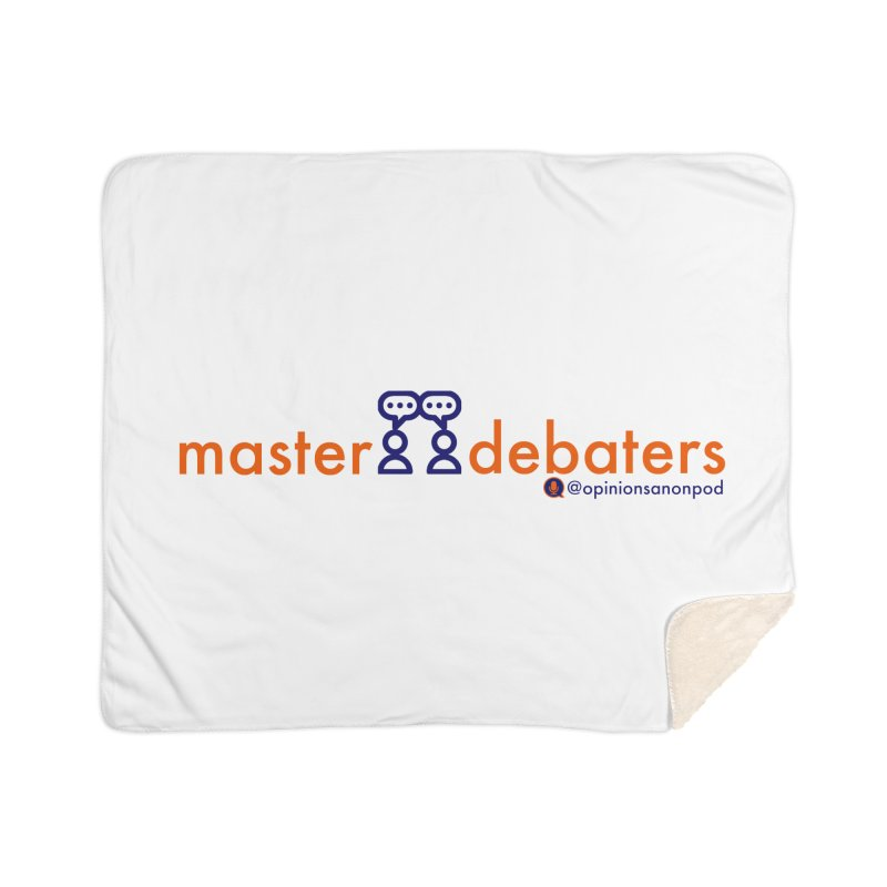 Master Debaters Home Sherpa Blanket Blanket by Opinions Anonymous