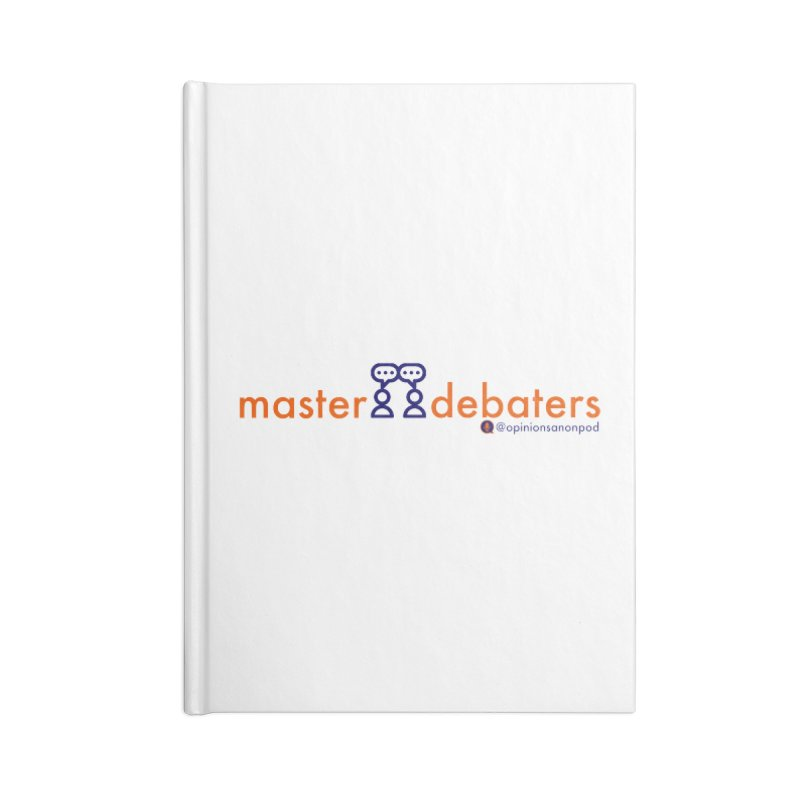 Master Debaters Accessories Lined Journal Notebook by Opinions Anonymous