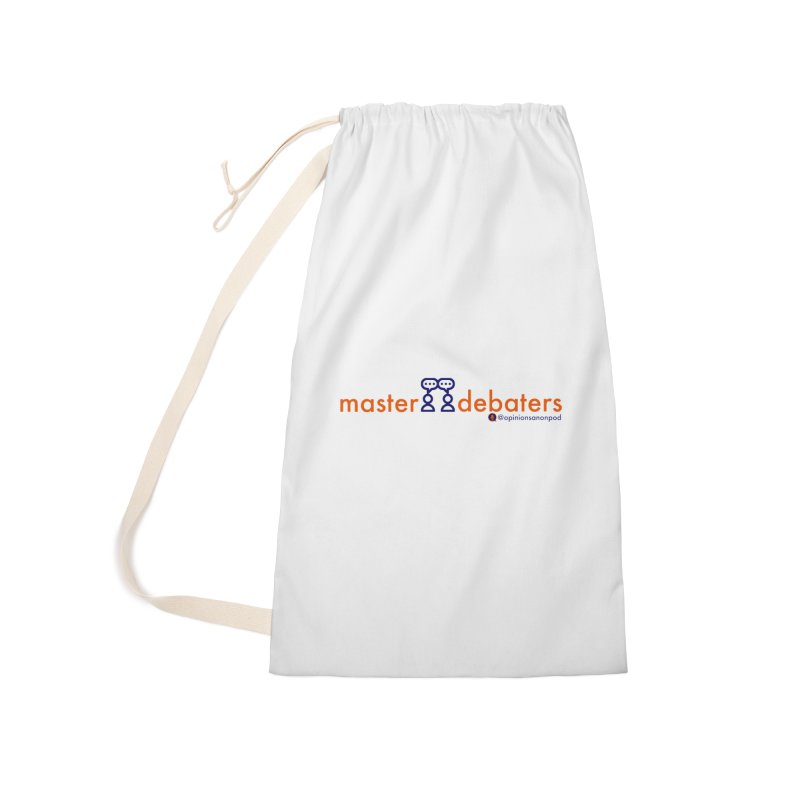 Master Debaters Accessories Laundry Bag Bag by Opinions Anonymous