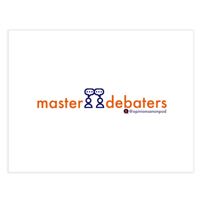 Master Debaters Home Fine Art Print by Opinions Anonymous