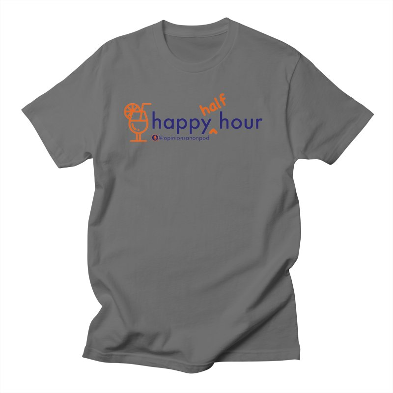 Happy Half Hour Men's T-Shirt by Opinions Anonymous