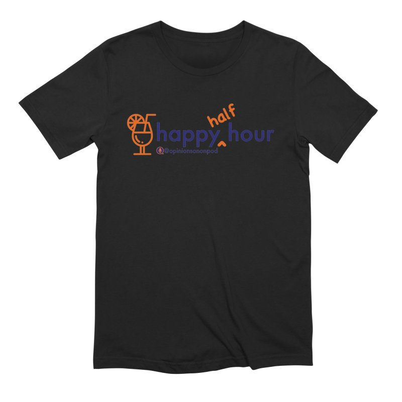 Happy Half Hour Men's Extra Soft T-Shirt by Opinions Anonymous