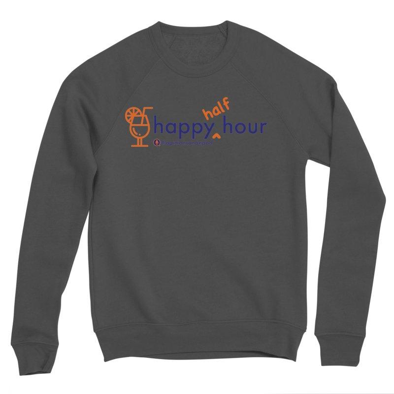 Happy Half Hour Men's Sponge Fleece Sweatshirt by Opinions Anonymous