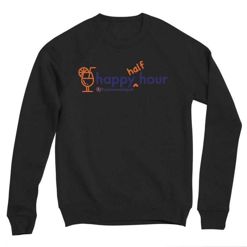 Happy Half Hour Women's Sponge Fleece Sweatshirt by Opinions Anonymous