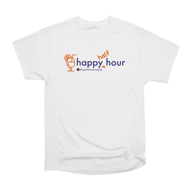 Happy Half Hour Men's Heavyweight T-Shirt by Opinions Anonymous