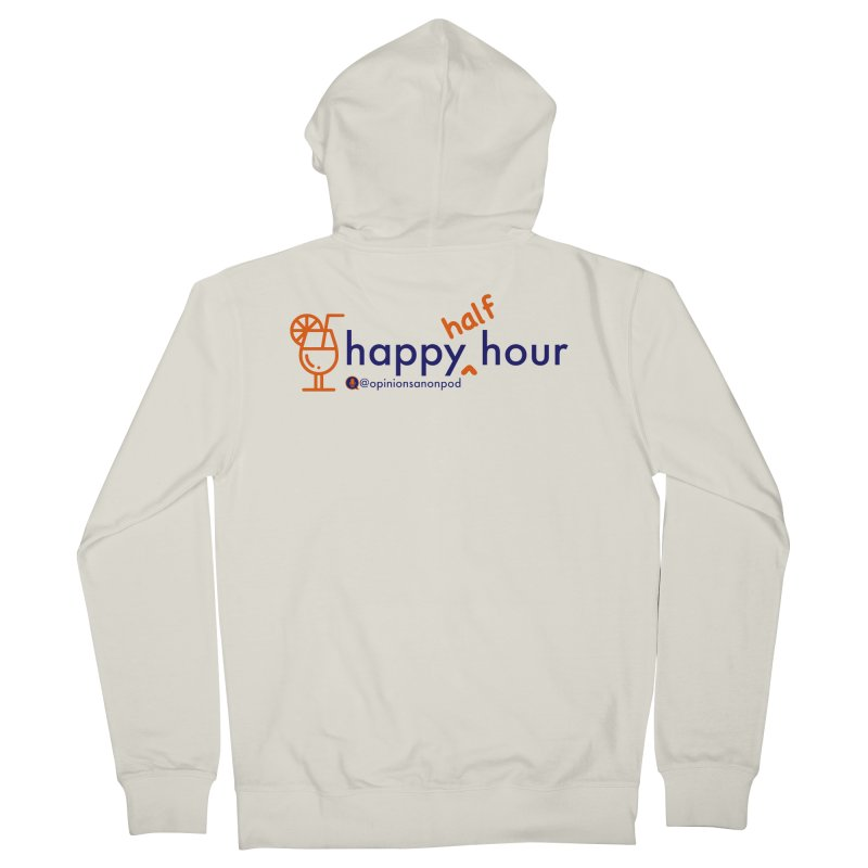 Happy Half Hour Women's Zip-Up Hoody by Opinions Anonymous