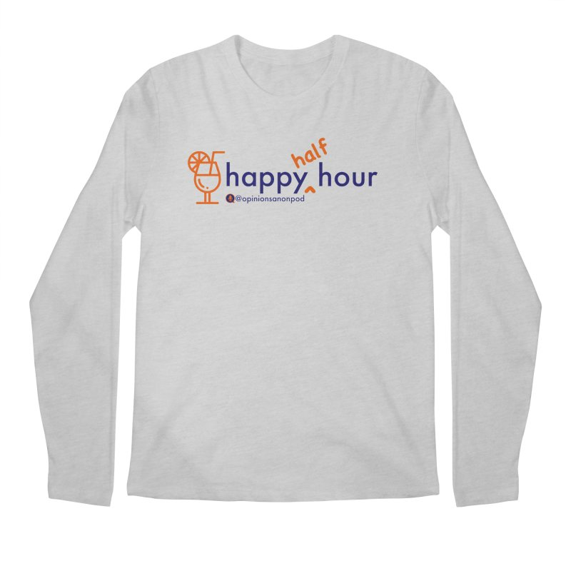 Happy Half Hour Men's Regular Longsleeve T-Shirt by Opinions Anonymous