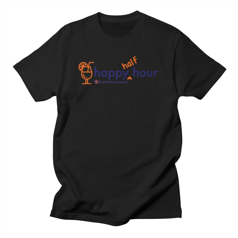 Happy Half Hour Men's Regular T-Shirt by Opinions Anonymous