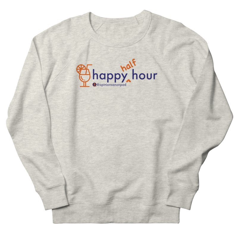 Happy Half Hour Men's Sweatshirt by Opinions Anonymous