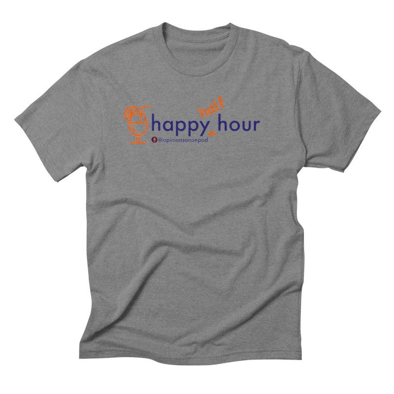 Happy Half Hour Men's Triblend T-Shirt by Opinions Anonymous