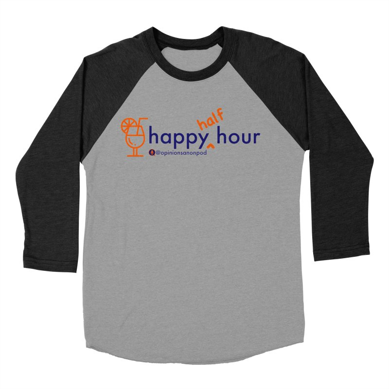 Happy Half Hour Women's Baseball Triblend Longsleeve T-Shirt by Opinions Anonymous