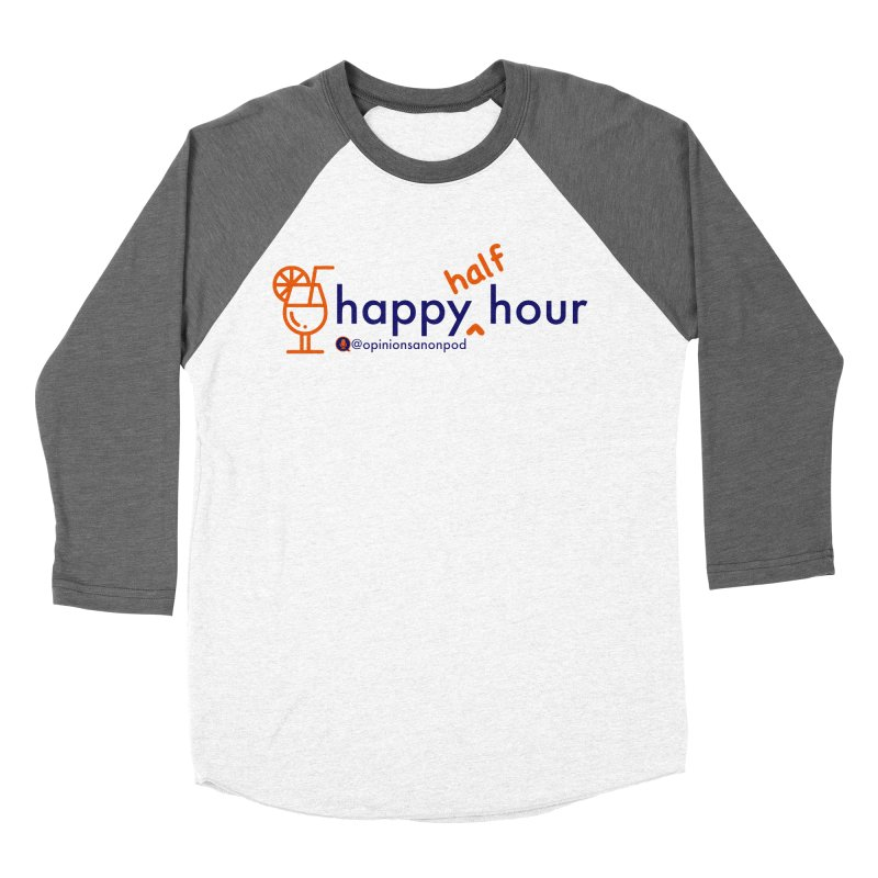 Happy Half Hour Men's Baseball Triblend Longsleeve T-Shirt by Opinions Anonymous