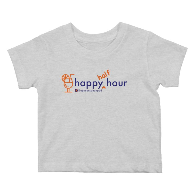 Happy Half Hour Kids Baby T-Shirt by Opinions Anonymous