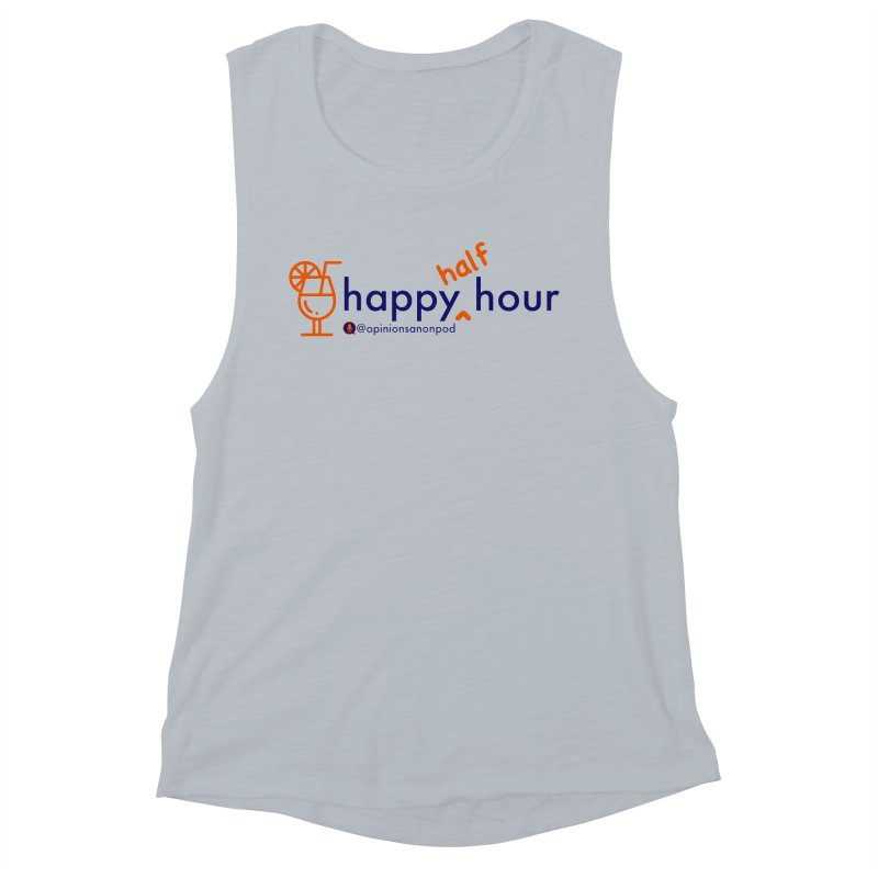 Happy Half Hour Women's Muscle Tank by Opinions Anonymous