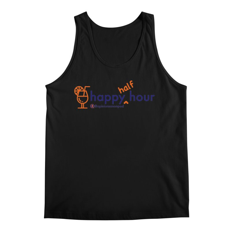 Happy Half Hour Men's Regular Tank by Opinions Anonymous