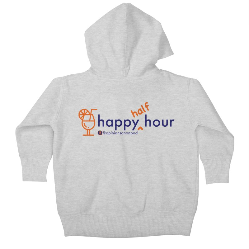Happy Half Hour Kids Baby Zip-Up Hoody by Opinions Anonymous