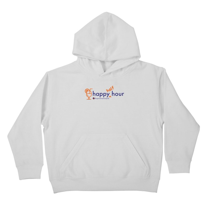 Happy Half Hour Kids Pullover Hoody by Opinions Anonymous