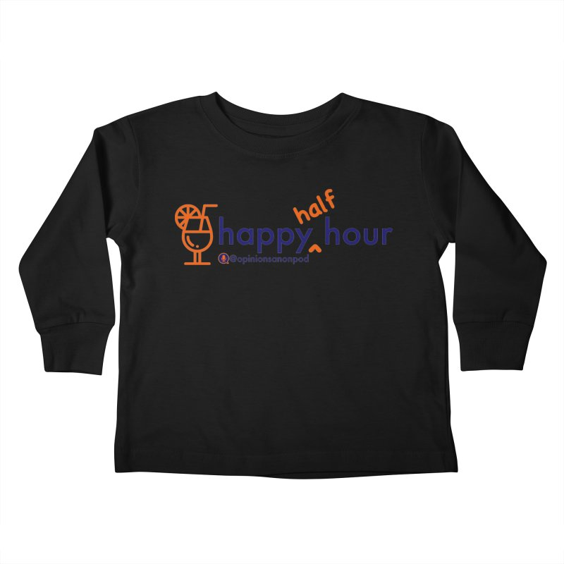 Happy Half Hour Kids Toddler Longsleeve T-Shirt by Opinions Anonymous