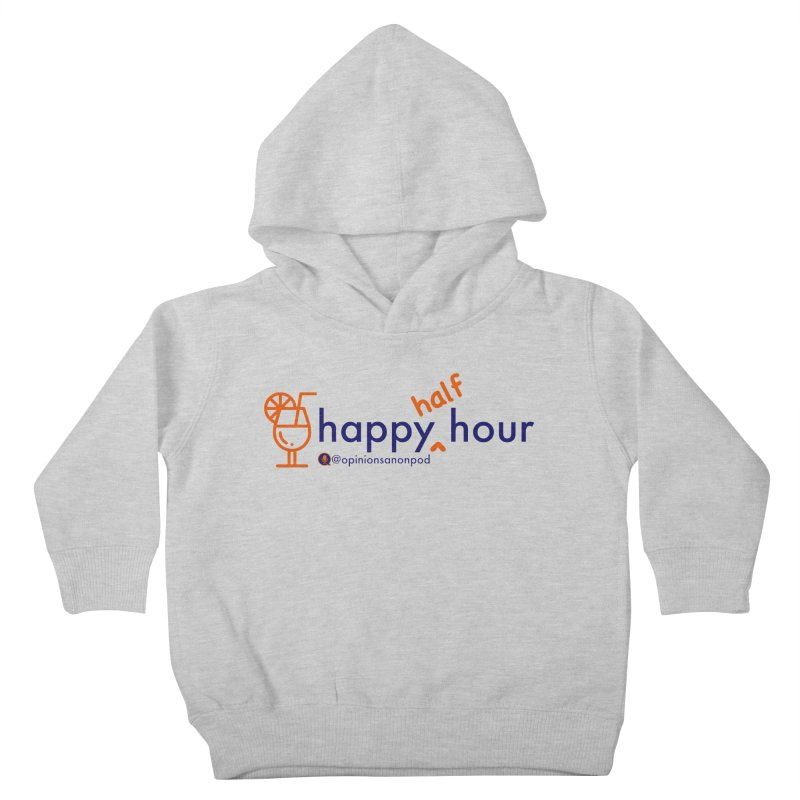 Happy Half Hour Kids Toddler Pullover Hoody by Opinions Anonymous