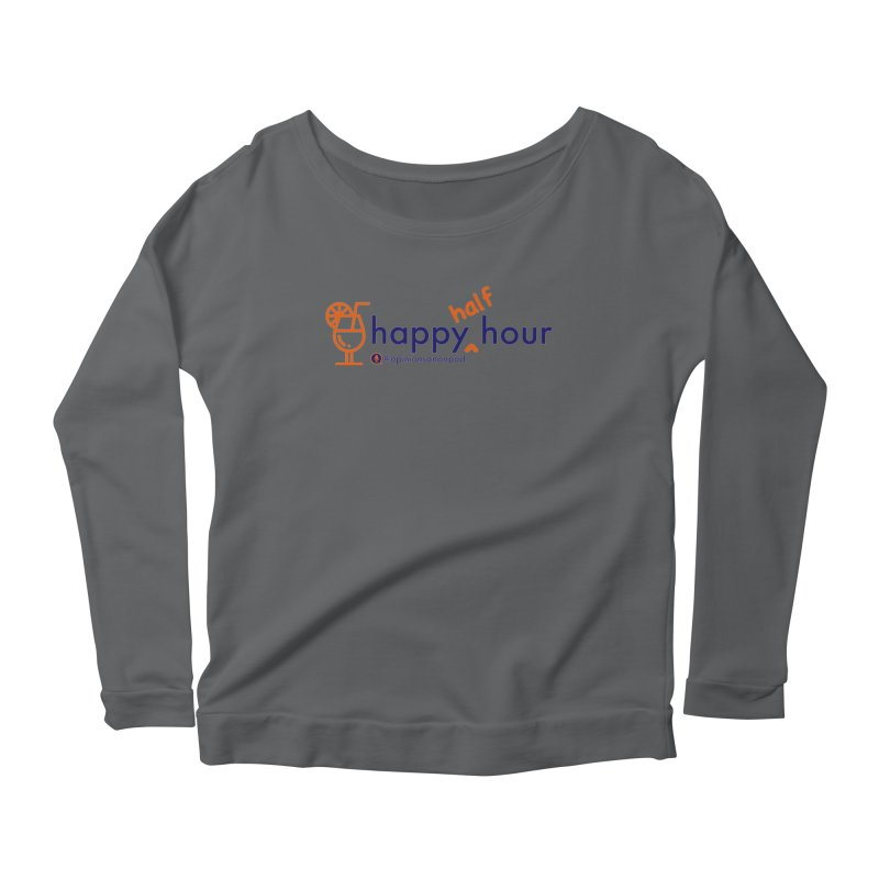 Happy Half Hour Women's Scoop Neck Longsleeve T-Shirt by Opinions Anonymous