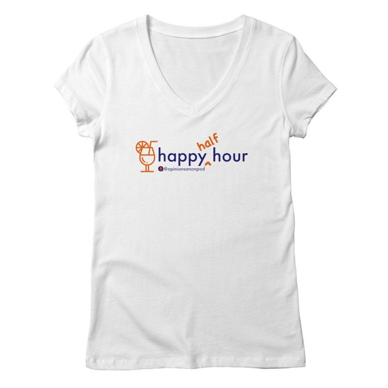 Happy Half Hour Women's Regular V-Neck by Opinions Anonymous