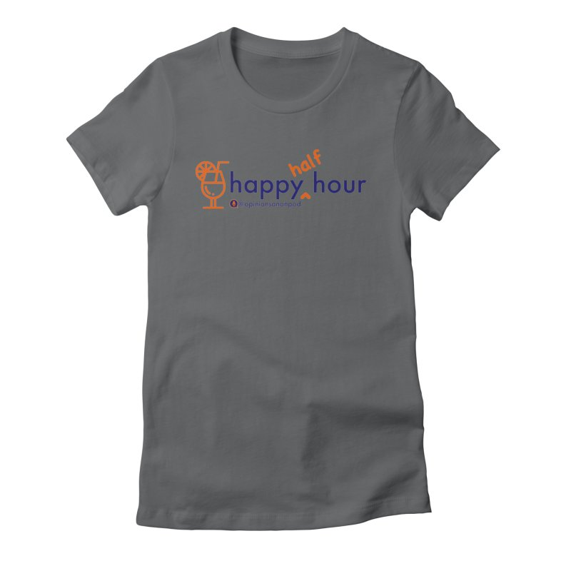 Happy Half Hour Women's Fitted T-Shirt by Opinions Anonymous