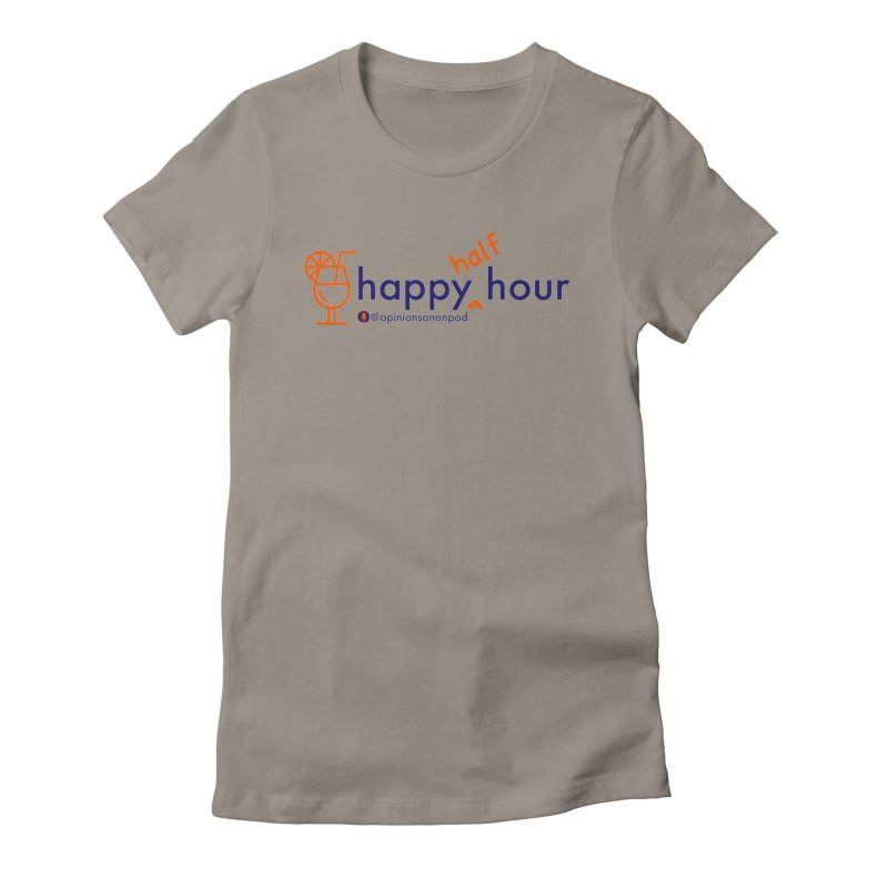 Happy Half Hour Women's T-Shirt by Opinions Anonymous
