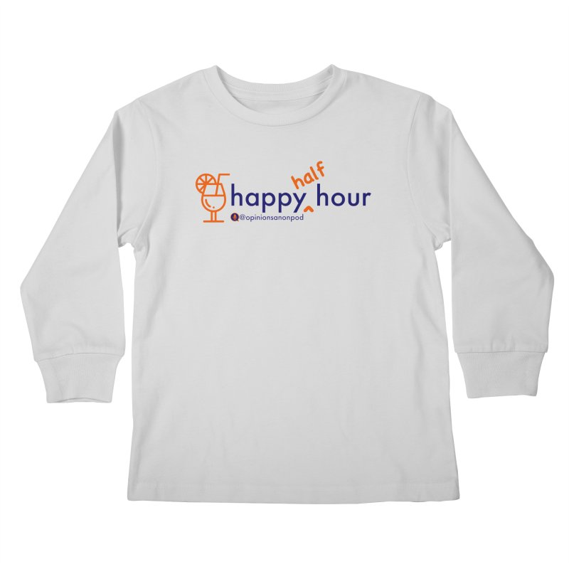 Happy Half Hour Kids Longsleeve T-Shirt by Opinions Anonymous