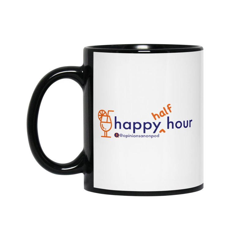 Happy Half Hour Accessories Standard Mug by Opinions Anonymous