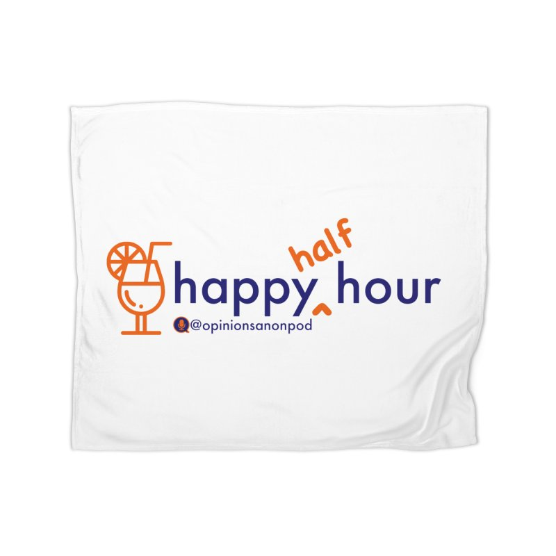 Happy Half Hour Home Fleece Blanket Blanket by Opinions Anonymous