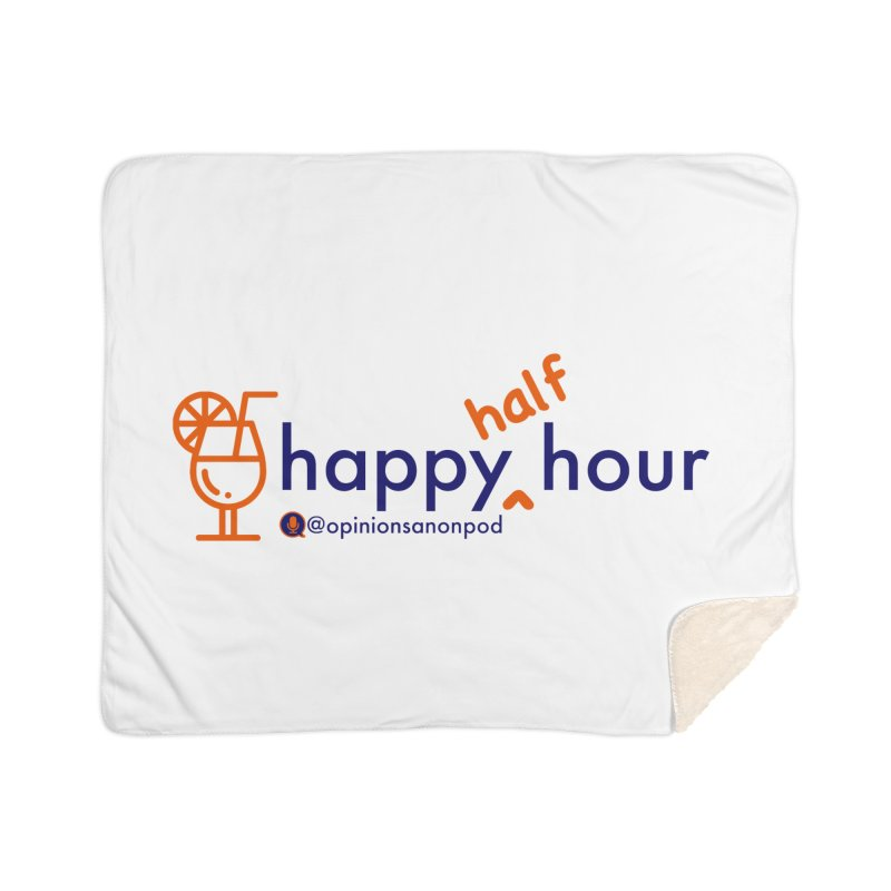 Happy Half Hour Home Sherpa Blanket Blanket by Opinions Anonymous