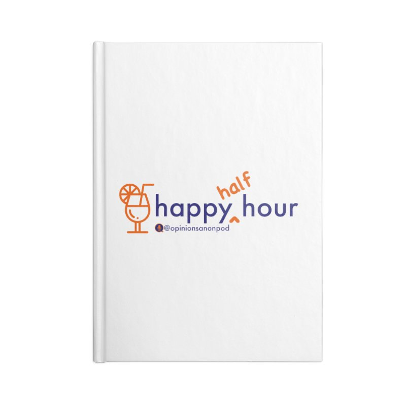 Happy Half Hour Accessories Lined Journal Notebook by Opinions Anonymous