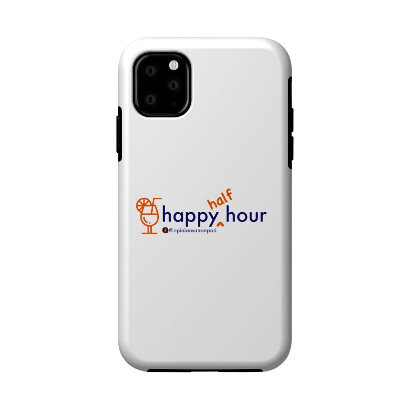 Happy Half Hour Accessories Phone Case by Opinions Anonymous